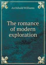 The romance of modern exploration