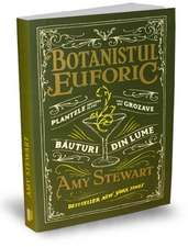 Botanistul euforic: Plantele din care se fac cele mai grozave băuturi din lume