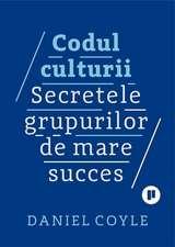 Codul culturii: Secretele grupurilor de mare succes