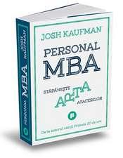 Personal MBA: Stăpânește arta afacerilor