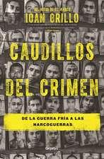 Caudillos del crimen / Gangster Warlords: Drug Dollars, Killing Fields, and the New Politics of Latin America