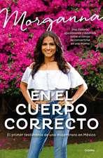 En El Cuerpo Correcto: El Primer Testimonio de Una Mujer Trans En México / Insid E the Body I Was Meant to Have