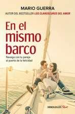 En El Mismo Barco: Navega Con Tu Pareja Al Puerto de la Felicidad / In the Same Boat: Navigate Your Partner in the Same Boat