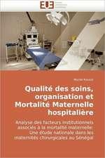 Qualité des soins, organisation et Mortalité Maternelle hospitalière