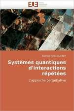 Systèmes quantiques d'interactions répétées