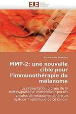 Mmp-2: Une Nouvelle Cible Pour L''Immunotherapie Du Melanome