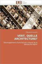 Vert, Quelle Architecture?