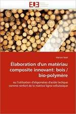 Elaboration D'Un Materiau Composite Innovant:  Bois / Bio-Polymere