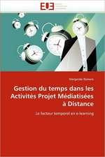 Gestion Du Temps Dans Les Activites Projet Mediatisees a Distance:  Attractivites Et Effets