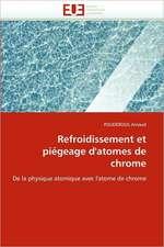 Refroidissement Et Piegeage D'Atomes de Chrome:  Evaluation de La Dosimetrie Des Extremites