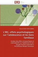 L IRC, Effets Psychologiques Sur L Adolescence Et Les Liens Familiaux:  Biodiversite Et Biovalorisation
