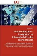 Industrialisation - Intégration et Interopérabilité des connaissances