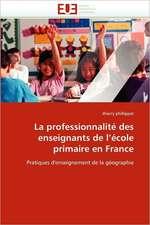 La Professionnalite Des Enseignants de L Ecole Primaire En France:  Diagnostic Et Conduite Therapeutique