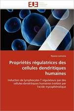 Propriétés régulatrices des cellules dendritiques humaines