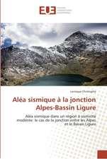 Aléa sismique à la jonction Alpes-Bassin Ligure