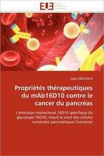 Propriétés thérapeutiques du mAb16D10 contre le cancer du pancréas