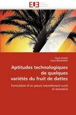 Aptitudes Technologiques de Quelques Varietes Du Fruit de Dattes:  Quel Consensus?