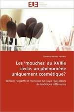 Les Mouches'' Au Xviiie Siecle:  Un Phenomene Uniquement Cosmetique?