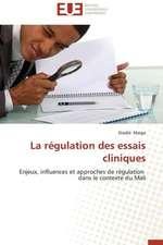 La Regulation Des Essais Cliniques:  Theories Pratiques