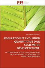 Regulation Et Evolution Quantitative D'Un Systeme de Developpement