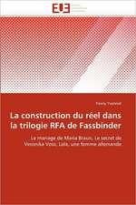 La construction du réel dans la trilogie RFA de Fassbinder