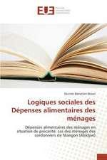 Logiques Sociales Des Depenses Alimentaires Des Menages:  Principes Fondamentaux