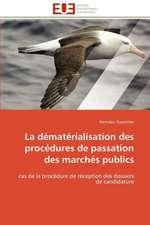 La Dematerialisation Des Procedures de Passation Des Marches Publics