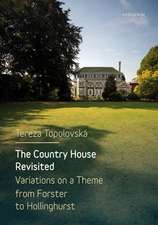 The Country House Revisited – Variations on a Theme from Forster to Hollinghurst