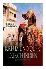 Kreuz und quer durch Indien (Abenteuerroman) - Vollständige Ausgabe