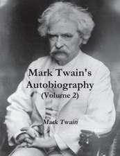 Mark Twain's Autobiography (Volume 2)