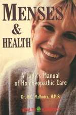Menses & Health: A Lady's Manual of Homoeopathic Care