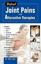 Defeat Joint Pains with Alternative Therapies