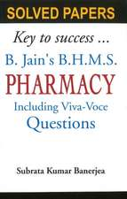 B Jain's BHMS Solved Papers on Pharmacy: Including Viva-Voce Questions