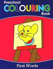 Preschool Colouring Book: First Words