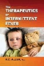 Therapeutics of Intermitent Fever