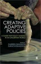 Creating Adaptive Policies: A Guide for Policymaking in an Uncertain World