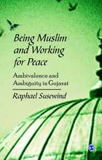Being Muslim and Working for Peace: Ambivalence and Ambiguity in Gujarat