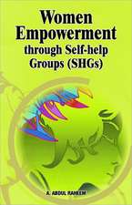 Women Empowerment Through Self-Help Groups (SHGs)