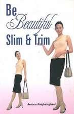 Be Beautiful Slim and Trim