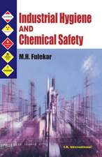 Fulekar, M:  Industrial Hygiene and Chemical Safety