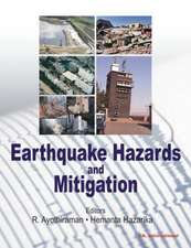 Ayothiraman, R:  Earthquake Hazards and Mitigation