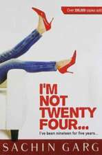 IM NOT TWENTY FOUR