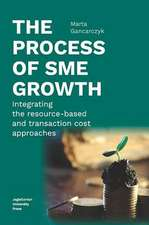 The Process of SME Growth – Integrating the Resource–Based and Transaction Cost Approaches