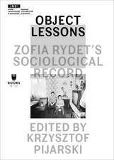 Object Lessons: Zofia Rydet's Sociological Record