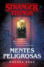 Stranger Things: Mentes Peligrosas / Stranger Things: Suspicious Minds: The First Official Stranger Things Novel