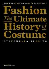 Fashion - The Ultimate History of Costume: From Prehistory to the Present Day