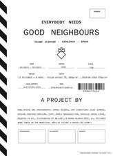 Aranau Blanch:  Everybody Needs Good Neighbours
