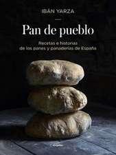 Pan de Pueblo: Recetas E Historias de Los Panes Y Panaderias de España / Town Bread. Recipes and History of Spain's Breads and Bakeries