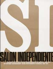 Art Without Guardianship: Salon Independiente in Mexico, 1968-1971