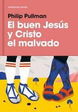 El Buen Jesus y El Cristo Malvado / The Good Man Jesus and the Scoundrel Christ